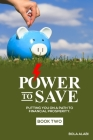 Power to Save: Putting you on a path to financial prosperity Cover Image