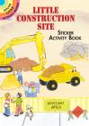 Little Construction Site Sticker Activity Book (Dover Little Activity Books Stickers) Cover Image