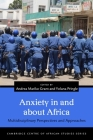 Anxiety in and about Africa: Multidisciplinary Perspectives and Approaches (Cambridge Centre of African Studies) Cover Image
