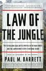 Law of the Jungle: The $19 Billion Legal Battle Over Oil in the Rain Forest and the Lawyer Who'd Stop at Nothing to Win Cover Image