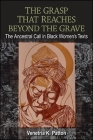 The Grasp That Reaches Beyond the Grave: The Ancestral Call in Black Women's Texts Cover Image