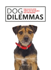 Dog Dilemmas: The Dog's-Eye View On Tackling Pet Problems Cover Image