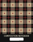 Composition Notebook: College Ruled - Plain Tartan Clan Cloth - Back to School Composition Book for Teachers, Students, Kids and Teens - 120 Cover Image