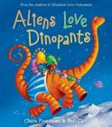 Aliens Love Dinopants (The Underpants Books) Cover Image