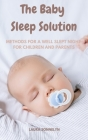 The Baby Sleep Solution: Methods for a Well Slept Night for Children and Parents Cover Image