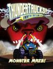 Monster Maze!: A Monster Truck Myth (Thundertrucks!) Cover Image