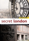 Secret London: Exploring the Hidden City with Original Walks and Unusual Places to Visit (Interlink Walking Guides) Cover Image
