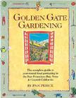 Golden Gate Gardening: Year-Round Food Gardening in the San Francisco Bay Area and Coastal California Cover Image