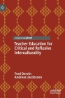 Teacher Education for Critical and Reflexive Interculturality Cover Image