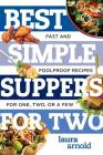 Best Simple Suppers for Two: Fast and Foolproof Recipes for One, Two, or a Few (Best Ever) Cover Image