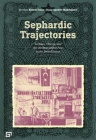 Sephardic Trajectories: Archives, Objects, and the Ottoman Jewish Past in the United States Cover Image