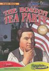The Boston Tea Party [With Book] (Graphic History) Cover Image