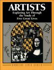 Artists: Exploring Art Through the Study of Five Great Lives Cover Image
