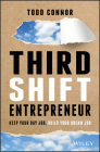Third Shift Entrepreneur: Keep Your Day Job, Build Your Dream Job Cover Image