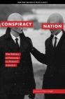Conspiracy Nation: The Politics of Paranoia in Postwar America Cover Image