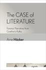 The Case of Literature: Forensic Narratives from Goethe to Kafka (Signale: Modern German Letters) Cover Image