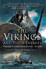 The Vikings and Their Enemies: Warfare in Northern Europe, 750–1100 Cover Image