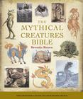 The Mythical Creatures Bible: The Definitive Guide to Legendary Beings (... Bible) Cover Image