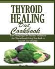 Thyroid Healing Diet Cookbook Cover Image