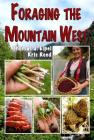 Foraging the Mountain West: Gourmet Edible Plants, Mushrooms, and Meat Cover Image