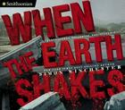 When the Earth Shakes: Earthquakes, Volcanoes, and Tsunamis (Smithsonian) Cover Image
