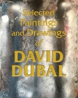 Selected Paintings and Drawings of David Dubal Cover Image