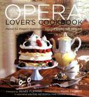 The Opera Lover's Cookbook: Menus for Elegant Entertaining Cover Image