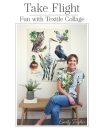 Take Flight: Fun With Textile Collage Cover Image