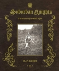 Suburban Knights: A Return to the Middle Ages Cover Image