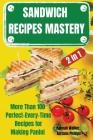 SANDWICH RECIPES MASTERY 2 in 1 Cover Image