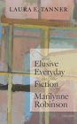 The Elusive Everyday in the Fiction of Marilynne Robinson Cover Image