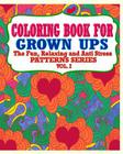 Coloring Book For Grown Ups: The Fun, Relaxing & Anti Stress Patterns Series ( Vol. 2) Cover Image