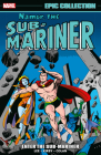 Namor, the Sub-Mariner Epic Collection: Enter the Sub-Mariner Cover Image