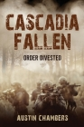 Cascadia Fallen: Order Divested Cover Image