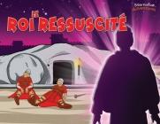 Le Roi ressuscité: La mort et la résurrection du Messie Cover Image