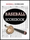 Baseball Scorecard, Baseball Scorebook: 100 Pages Baseball Score Sheet, Baseball Scorekeeper Book, Baseball Scorecard Cover Image