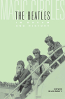 Magic Circles: The Beatles in Dream and History Cover Image