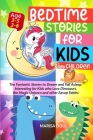 Bedtime Stories for Kids and Children: The Fantastic Stories to Dream and Fall Asleep. Interesting for Kids Who Love Dinosaurs, the Magic Unicorn and Cover Image