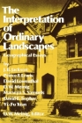 The Interpretation of Ordinary Landscapes: Geographical Essays Cover Image