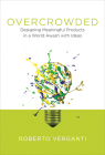 Overcrowded: Designing Meaningful Products in a World Awash with Ideas Cover Image