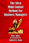 The Silva Mind Control Method for Business Managers Cover Image
