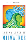 Latina Lives in Milwaukee (Latinos in Chicago and Midwest) Cover Image