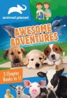 Animal Planet: Awesome Adventures: 3 Chapter Books in 1! (Animal Planet Awesome Adventures) Cover Image