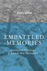 Embattled Memories: Contested Meanings in Korean War Memorials Cover Image