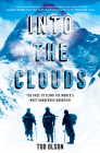 Into the Clouds: The Race to Climb the World's Most Dangerous Mountain (Scholastic Focus) Cover Image