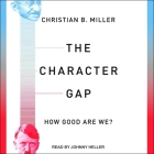 The Character Gap: How Good Are We? (Philosophy in Action) Cover Image