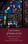 Lost Letters of Medieval Life: English Society, 1200-1250 (Middle Ages) Cover Image