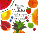 Eating the Alphabet: Fruits & Vegetables from A to Z Cover Image