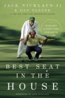 Best Seat in the House: 18 Golden Lessons from a Father to His Son Cover Image