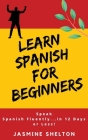 Learn Spanish for Beginners: Speak Spanish Confidently ... in 12 Days or Less! Jasmine Cover Image